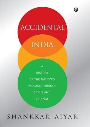 Ebook Accidental India: A History of The Nation's Passage Through Crisis and Change by Shankkar Aiyar PDF!