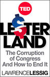 Lesterland: The Corruption of Congress and How to End It