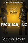 Peculiar, INC (The Charismatic Chronicles, #1)