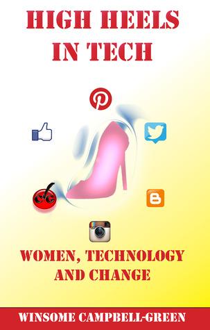 High Heels In Tech: Women, Technology And Change