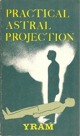 Practical Astral Projection Yram Epub Download