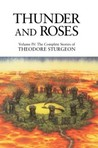Thunder and Roses (The Complete Stories of Theodore Sturgeon, #4)