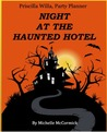Priscilla Willa, Party Planner Night at the Haunted Hotel by Michelle McCormick