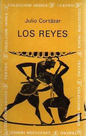 Los Reyes by Julio Cortázar