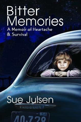 Bitter Memories: A Memoir of Heartache & Survival (Memories, #1)