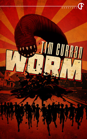 Worm by tim curran 17732071 fandeluxe PDF