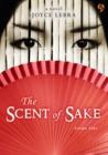 The Scent of Sake by Joyce Lebra