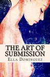 The Art of Submission by Ella Dominguez