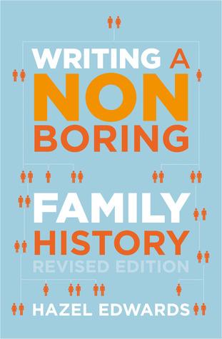 writing a non boring family history by hazel edwards