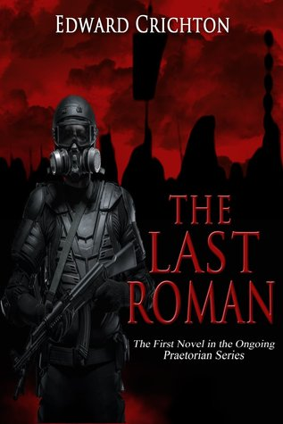 The Last Roman Praetorian Series Book I By Edward Crichton