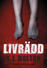 Livrädd by Sharon J. Bolton