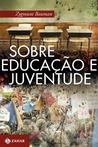 Sobre educação e juventude by Zygmunt Bauman