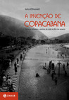 A invenção de Copacabana by Julia O'Donnell
