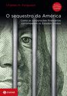 O sequestro da América by Charles  Ferguson