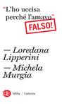 """L'ho uccisa perché l'amavo"" by Loredana Lipperini"