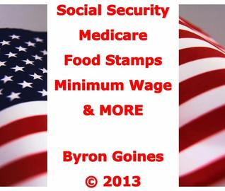 Social Security Medicare Food Stamps Minimum Wage and MORE