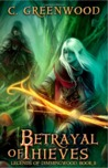 Betrayal of Thieves (Legends of Dimmingwood, #2)