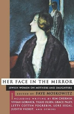 her-face-in-the-mirror-jewish-women-on-mothers-and-daughters