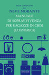 Manuale di sopravvivenza per ragazze in crisi by Sara Lorenzini