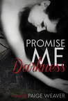 Promise Me Darkness (Promise Me, #1)