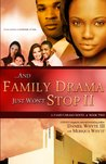 And Family Drama Just Won't Stop II 1 (And Family Drama Just Won't Stop II, #1)