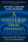 Download A Universe from Nothing: Why There Is Something Rather Than Nothing