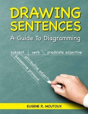 Drawing sentences a guide to diagramming by eugene moutoux 17734926 ccuart Choice Image