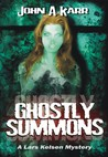 Ghostly Summons by John A. Karr
