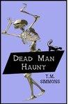 Dead Man Haunt (Dead Man Mysteries, #2)