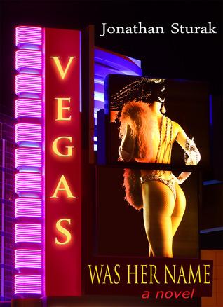 Vegas was her name by Jonathan Sturak
