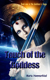 Touch of the Goddess by Maria Hammarblad