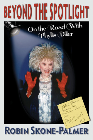 Beyond the Spotlight: On the Road With Phyllis Diller