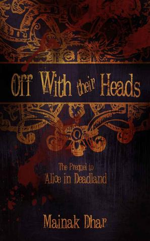off-with-their-heads-the-prequel-to-alice-in-deadland