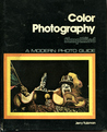 Color Photography Simplified (A Modern Photoguide)