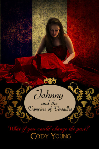 Johnny and the Vampires of Versailles(Vampires of the Tower 2) EPUB