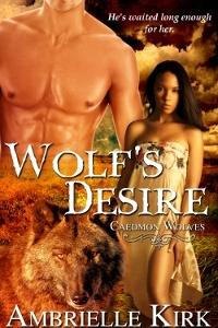 Wolfs Desire (Caedmon Wolves #4)
