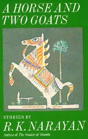 r k narayan a horse and two goats Ranga rao 'craftsmanship of rkn' 'the craftsmanship of r k narayan'1 – ranga rao too many of our novels and stories written in english, it seems to me, .