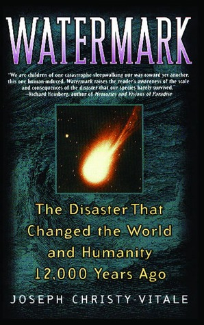 Watermark: The Disaster That Changed the World and Humanity 1