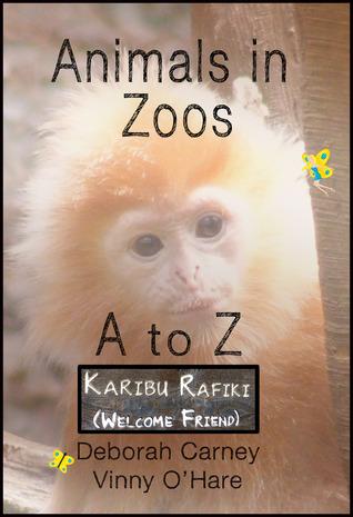 Animals in Zoos A - Z Volume 1