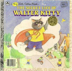 The Secret Life of Walter Kitty (A Big Little Golden Book)