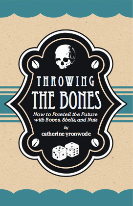 Throwing the Bones; How to Foretell the ...