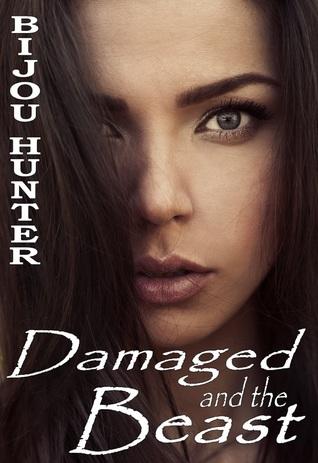 Damaged and the Beast (Damaged, #1)