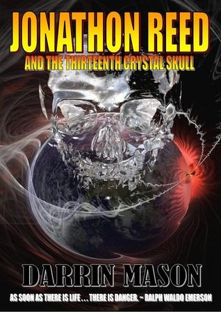 Jonathon reed and the thirteenth crystal skull by Darrin Mason