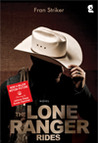 The Lone Ranger Rides by Fran Striker