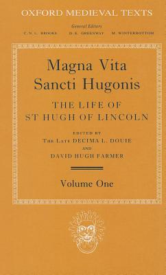 Magna Vita Sancti Hugonis, Volume 1: The Life of St. Hugh of Lincoln