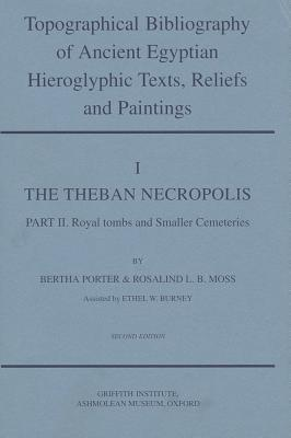 topographical-bibliography-of-ancient-egyptian-hieroglyphic-texts-reliefs-and-paintings-volume-i-the-theban-acropolis-part-ii-royal-tombs-and-smaller-cemeteries