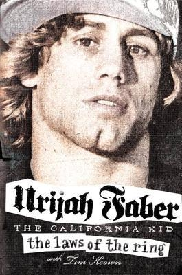 Ebook The Laws of the Ring by Urijah Faber TXT!