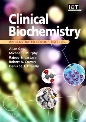 Clinical Biochemistry: An Illustrated Colour Text por Allan Gaw