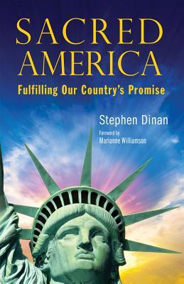 Sacred America: Fulfilling Our Country's Promise