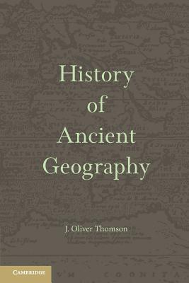 History of Ancient Geography. J. Oliver Thomson
